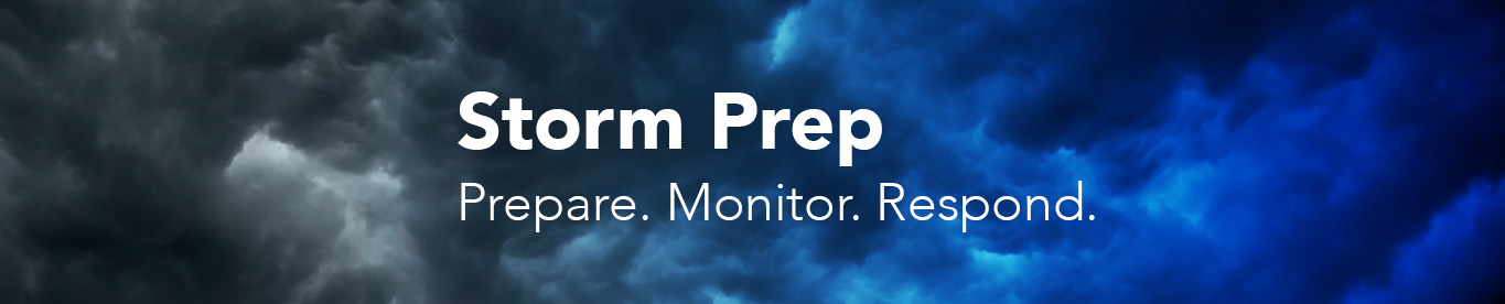 Storm Preparation: Prepare. Monitor. Respond.