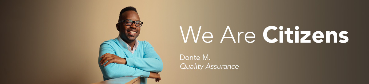 We Are Citizens: Donte M., Quality Assurance