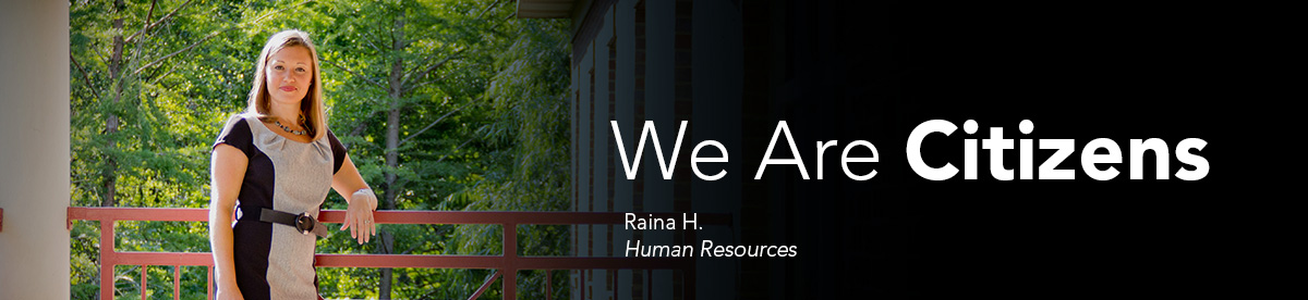 We Are Citizens: Raina H., Human Resources